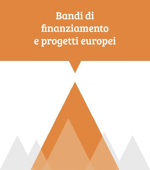 bandi di finanziamento e progetti europei